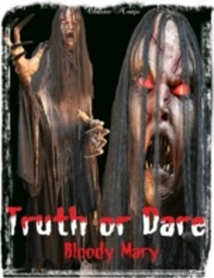 Truth or Dare - Bloody Mary