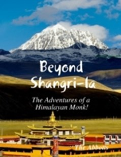 (ebook) Beyond Shangri-la - The Adventures of a Himalayan Monk! - Modern & Contemporary Fiction General Fiction