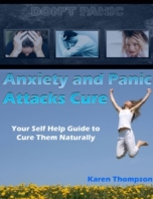 (ebook) Anxiety and Panic Attacks Cure: Your Self Help Guide to Cure Them Naturally