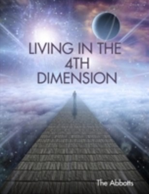 Living In the 4th Dimension