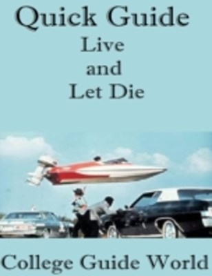 Quick Guide: Live and Let Die