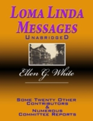 (ebook) Loma Linda Messages Unabridged