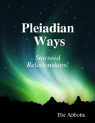 Pleiadian Ways - Starseed Relationships!