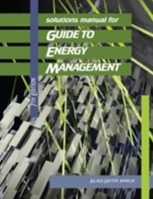 (ebook) Solutions Manual for Guide to Energy Management, 7th Edition