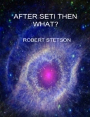 (ebook) After SETI Then What?
