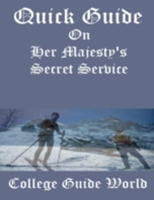 (ebook) Quick Guide: On Her Majesty's Secret Service