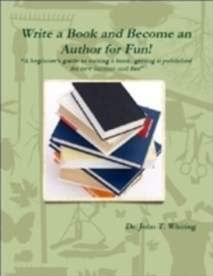 Write a Book and Become an Author for Fun!