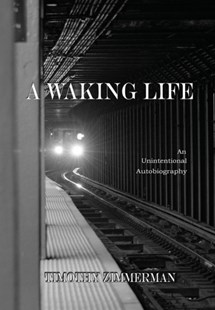 Waking Life by Timothy Zimmerman (9781304448033) - HardCover - Biographies General Biographies