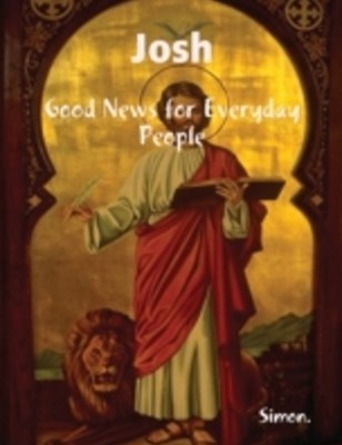 Josh, Good News for Everyday People