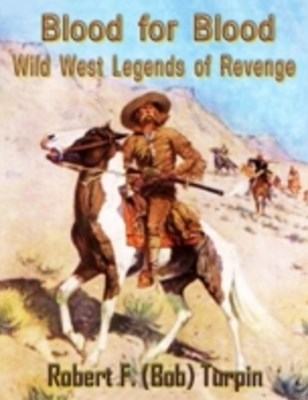 (ebook) Blood for Blood: Wild West Legends of Revenge