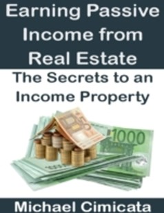 (ebook) Earning Passive Income from Real Estate: The Secrets to an Income Property - Business & Finance Ecommerce