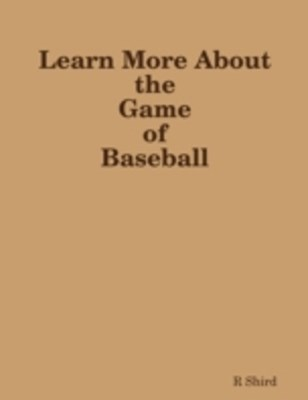 Learn More About the Game of Baseball