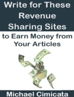 (ebook) Write for These Revenue Sharing Sites to Earn Money from Your Articles - Computing