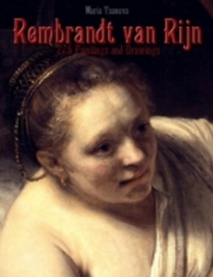 Rembrandt van Rijn: 275 Paintings and Drawings