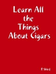 (ebook) Learn All the Things About Cigars - Reference