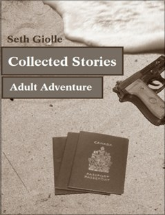 (ebook) Collected Stories: Adult Adventure - Crime Mystery & Thriller