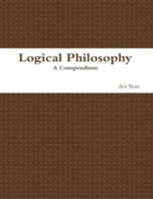 Logical Philosophy: A Compendium