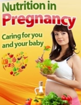 Nutrition In Pregnancy - Caring for You and Your Baby