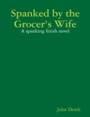 (ebook) Spanked by the Grocer's Wife