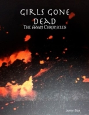 (ebook) Girls Gone Dead: The Adam Chronicles
