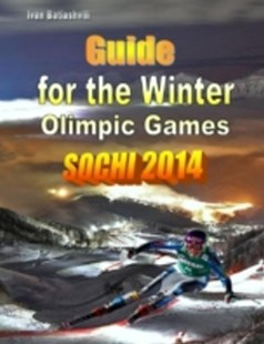 (ebook) Guide for the Winter Olympic Games Sochi 2014 - Sport & Leisure