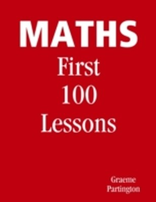 Maths: First 100 Lessons