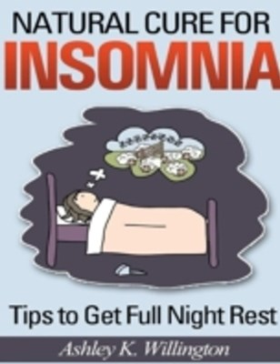 (ebook) Natural Cure for Insomnia: Tips to Get Full Night Rest