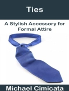 (ebook) Ties: A Stylish Accessory for Formal Attire - Entertainment Dance