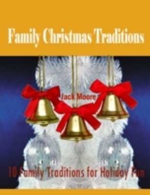 Family Christmas Traditions - 10 Family Traditions for Holiday Fun