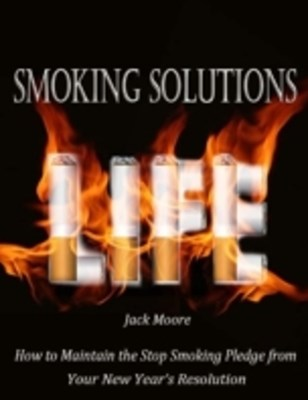 Smoking Solutions - How to Maintain the Stop Smoking Pledge from Your New Year's Resolution