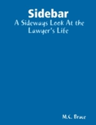 (ebook) Sidebar:  A Sideways Look At the Lawyer's Life