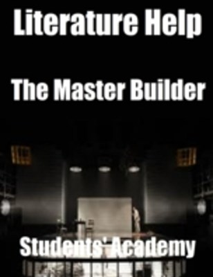 Literature Help: The Master Builder