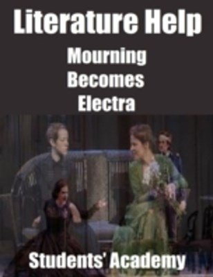 Literature Help: Mourning Becomes Electra
