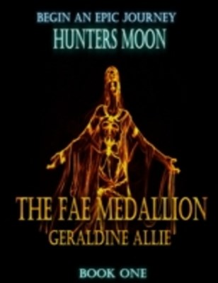 Hunters Moon the Fae Medallion : Book 1 In the Seer's of the Moon Series