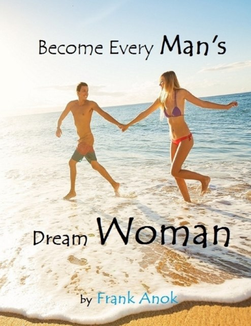 Become Every Man's Dream Woman