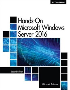 Hands-On Microsoft© Windows© Server 2016 by Michael Palmer (9781305078628) - PaperBack - Computing Networking