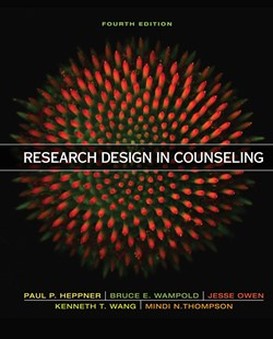 Research Design in Counseling by Dr. P. Heppner, Bruce Wampold, Jesse Owen, Mindi Thompson, Kenneth K. Wang (9781305087316) - HardCover - Reference Medicine