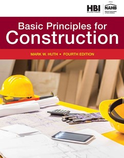 Residential Construction Academy : Basic Principles for Construction by Mark Huth (9781305088627) - HardCover - Education Teaching Guides
