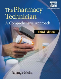 The Pharmacy Technician : A Comprehensive Approach by Dr Jahangir Moini (9781305093089) - PaperBack - Reference Medicine