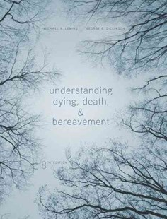 Understanding Dying, Death, and Bereavement by George Dickinson, George E. Dickinson (9781305094499) - HardCover - Social Sciences Sociology