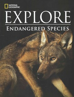 National Geographic Explore: Endangered Species by National Geographic Learning (9781305106772) - PaperBack - Pets & Nature Wildlife