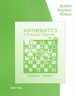 Student Solutions Manual for Johnson/Mowry's Mathematics: A Practical  Odyssey, 8th by David B. Johnson, Thomas A. Mowry (9781305108639) - PaperBack - Science & Technology Mathematics