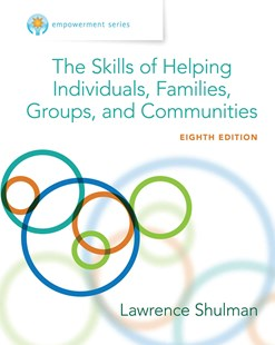 Empowerment Series: The Skills of Helping Individuals, Families,  Groups, and Communities by Lawrence Shulman (9781305259003) - HardCover - Social Sciences Sociology