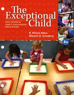 The Exceptional Child : Inclusion in Early Childhood Education,  Loose-leaf Version by Eileen K. Allen, Glynnis Edwards Cowdery (9781305495999) - PaperBack - Education Pre-School