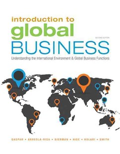 Introduction to Global Business : Understanding the International  Environment & Global Business Functions by L. Murphy Smith, Leonard Bierman, Antonio Arreola-Risa, James W. Kolari, Richard T. Hise, Antonio Arreola-Risa (9781305501188) - PaperBack - Business & Finance Management & Leadership