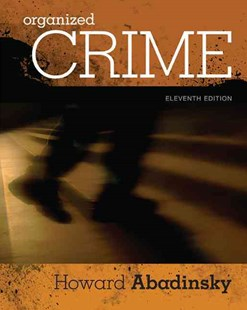 Organized Crime by Howard Abadinsky (9781305633711) - HardCover - Education Teaching Guides