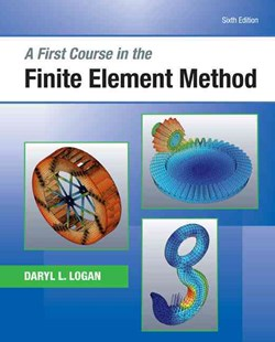 A First Course in the Finite Element Method by Daryl Logan (9781305635111) - HardCover - Science & Technology Engineering