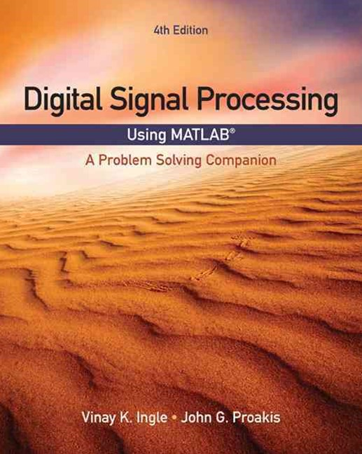 Digital Signal Processing Using MATLAB© : A Problem Solving Companion