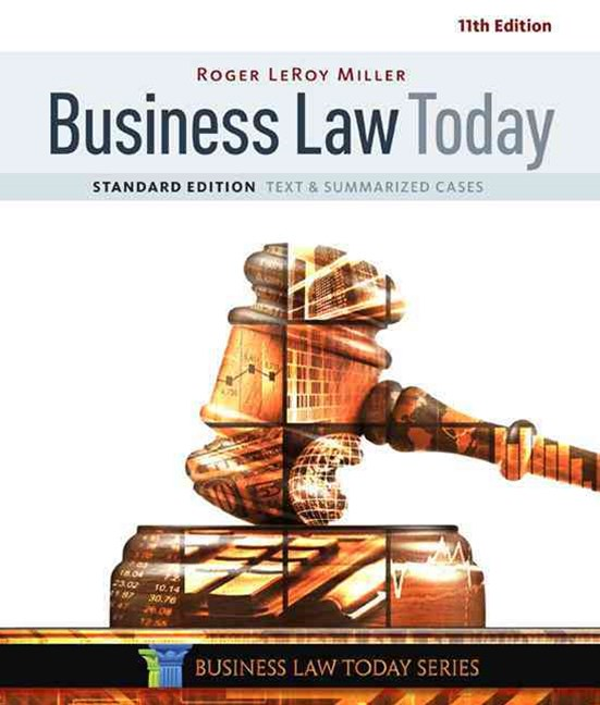 Business Law Today, Standard : Text & Summarized Cases
