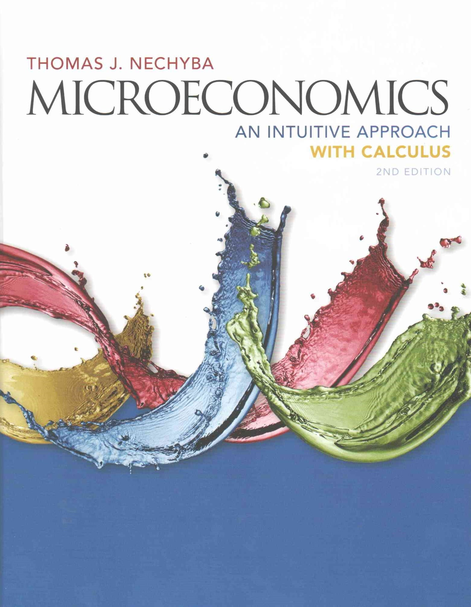 Microeconomics : An Intuitive Approach with Calculus